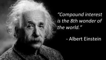 Compound interest is the 8th wonder of the world. - Albert Einstein